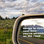 20 Things to Remember Next Time You're Stranded on The Road